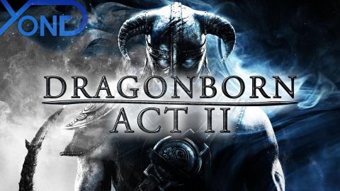 The Elder Scrolls V: Skyrim - Dragonborn - Act II